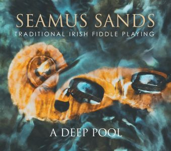 Seamus Sands - A Deep Pool (Fiddle)