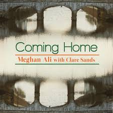 Meghan Ali - Coming Home (Feat. Clare Sands)