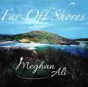 Meghan Ali Magure - Far Off Shores